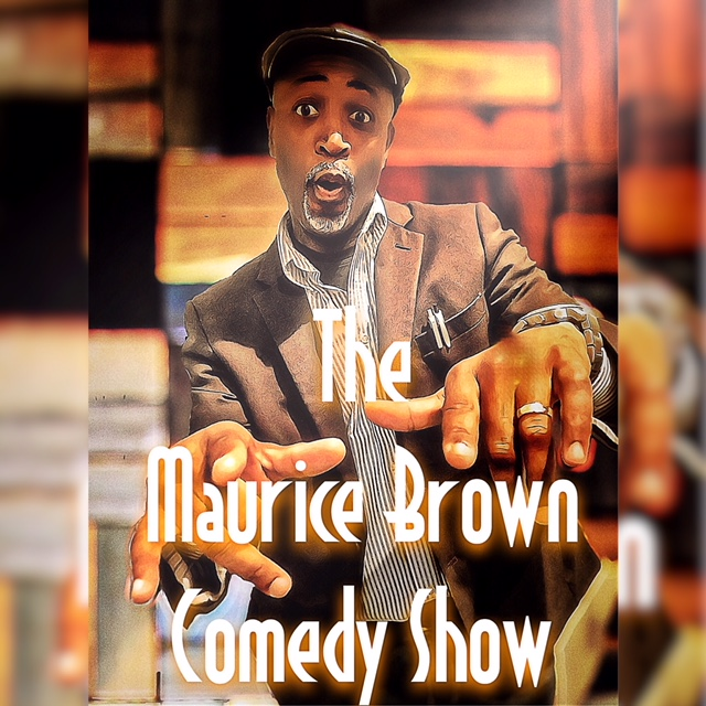 The Maurice Brown Comedy Show